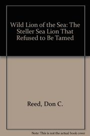 WILD LION OF THE SEA by Don C. Reed