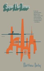 SUPER FLAT TIMES by Matthew Derby