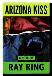 ARIZONA KISS by Ray Ring