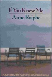 IF YOU KNEW ME by Anne Roiphe