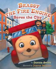 BRASSY THE FIRE ENGINE SAVES THE CITY by Dennis Smith