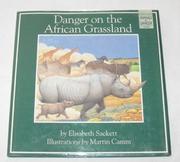 DANGER ON THE AFRICAN GRASSLAND by Elisabeth Sackett