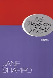 THE DANGEROUS HUSBAND by Jane Shapiro
