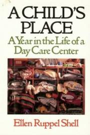 A CHILD'S PLACE by Ellen Ruppel Shell