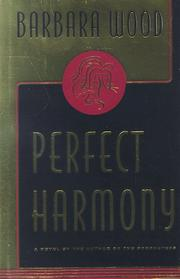 PERFECT HARMONY by Barbara Wood