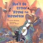 SHE'LL BE COMIN' 'ROUND THE MOUNTAIN by Philomen Sturges