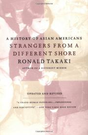 STRANGERS FROM A DIFFERENT SHORE: A History of Asian Americans by Ronald Takaki