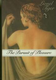 THE PURSUIT OF PLEASURE by Lionel Tiger