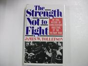 THE STRENGTH NOT TO FIGHT by James W. Tollefson
