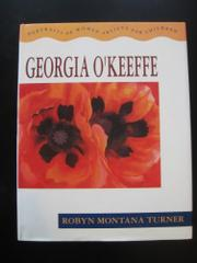 GEORGIA O'KEEFFE by Robyn Montana Turner