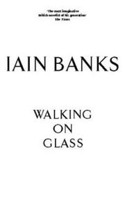 WALKING ON GLASS by Iain M. Banks