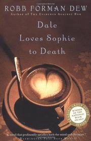 DALE LOVES SOPHIE TO DEATH by Robb Forman Dew
