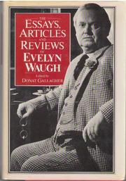 THE ESSAYS, ARTICLES AND REVIEWS OF EVELYN WAUGH by Donat Gallagher