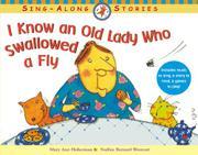 I KNOW AN OLD LADY WHO SWALLOWED A FLY by Nadine Bernard--Adapt. & Illus. Westcott