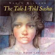 THE TALE I TOLD SASHA by Nancy Willard