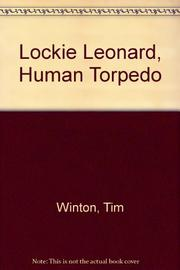 LOCKIE LEONARD, HUMAN TORPEDO by Tim Winton