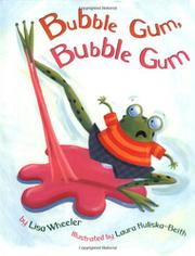BUBBLE GUM, BUBBLE GUM by Lisa Wheeler