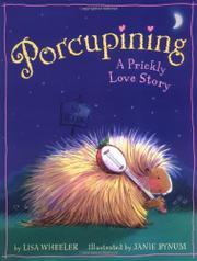 PORCUPINING by Lisa Wheeler