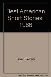 BEST AMERICAN SHORT STORIES, 1986 by Shannon Ravenel