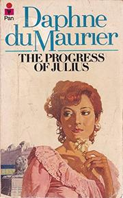 THE PROGRESS OF JULIUS by Daphne du Maurier