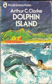 DOLPHIN ISLAND - A STORY OF THE PEOPLE OF THE SEA by Arthur C. Clarke