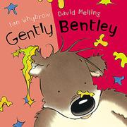 GENTLY BENTLEY by Ian Whybrow