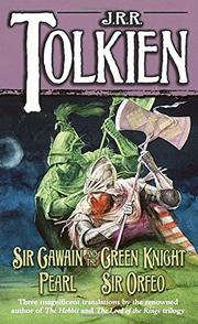 SIR GAWAIN AND THE GREEN KNIGHT; PEARL; and SIR ORFEO by J.R.R.--Trans. Tolkien