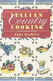ITALIAN COUNTRY COOKING: For the American Kitchen by Judy Gethers