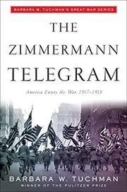 THE ZIMMERMANN TELEGRAM by Barbara W. Tuchman