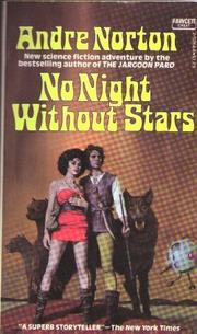 NO NIGHT WITHOUT STARS by Andre Norton