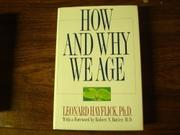 HOW AND WHY WE AGE by Leonard Hayflick