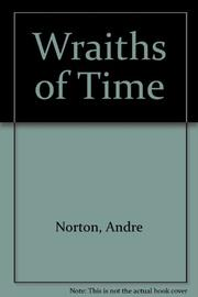 WRAITHS OF TIME by Andre Norton
