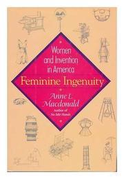 FEMININE INGENUITY by Anne L. Macdonald