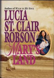 MARY'S LAND by Lucia St. Clair Robson