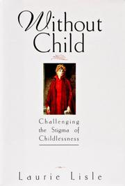 WITHOUT CHILD by Laurie Lisle