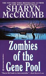 ZOMBIES OF THE GENE POOL by Sharyn McCrumb