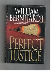 PERFECT JUSTICE by William Bernhardt