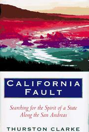 CALIFORNIA FAULT by Thurston Clarke