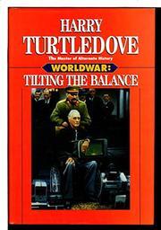 WORLDWAR: TILTING THE BALANCE by Harry Turtledove