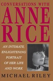 CONVERSATIONS WITH ANNE RICE by Michael Riley