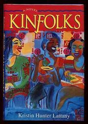 KINFOLKS by Kristin Hunter Lattany