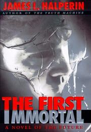 THE FIRST IMMORTAL by James L. Halperin