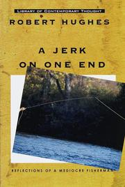 A JERK ON ONE END by Robert Hughes