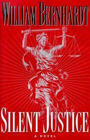 SILENT JUSTICE by William Bernhardt