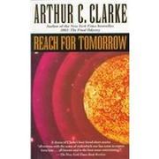 REACH FOR TOMORROW by Arthur C. Clarke