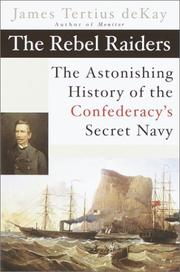 THE REBEL RAIDERS by James Tertius DeKay
