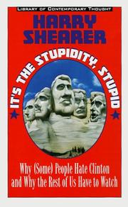 IT'S THE STUPIDITY, STUPID by Harry Shearer