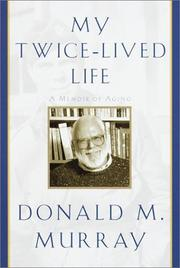 MY TWICE-LIVED LIFE by Donald M. Murray