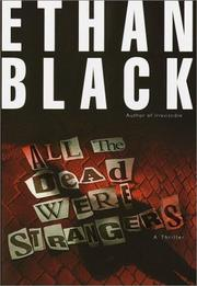 ALL THE DEAD WERE STRANGERS by Ethan Black