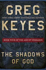 THE SHADOWS OF GOD by J. Gregory Keyes